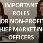 Important New Roles for Non-Profit Chief Marketing Officers