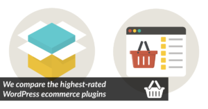 WordPress ECommerce Plugins – Which One Should You Use?