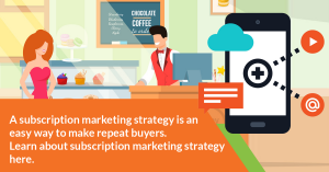 Subscription marketing strategy